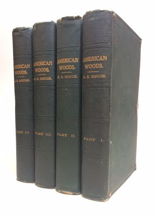 The American Woods, Exhibited by Actual Specimens and with Copious Explanatory Text. Romeyn B. HOUGH