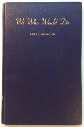 We Who Would Die and Other Poems