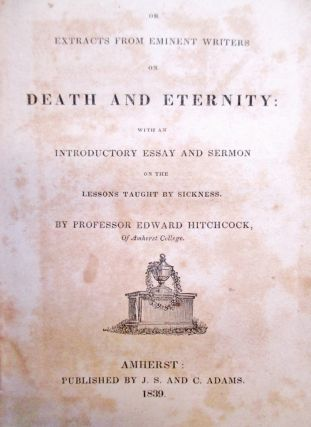 A Wreath for the Tomb: or, Extracts from Eminent Writers on Death and Eternity: with an Introductory Essay and Sermon on the Lessons Taught by Sickness.