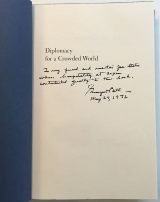 Diplomacy for a Crowded World: An American Foreign Policy. George W. BALL.