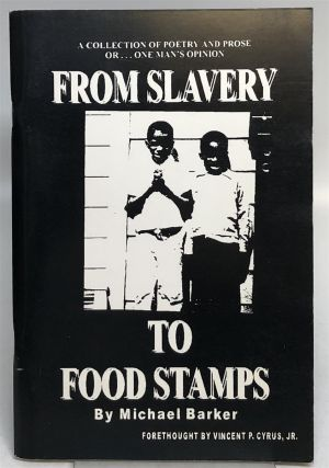 From Slavery to Food Stamps. Michael BARKER