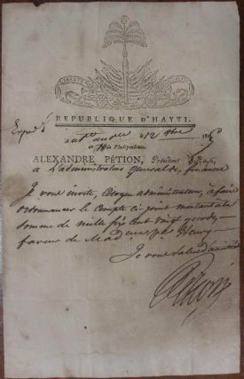 Autographed Letter Signed as President. Alexandre Sabes PETION, 1770 - 1818