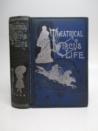 Theatrical and Circus Life; or, Secrets of the Stage, Green-Room and Sawdust Arena. John J. JENNINGS