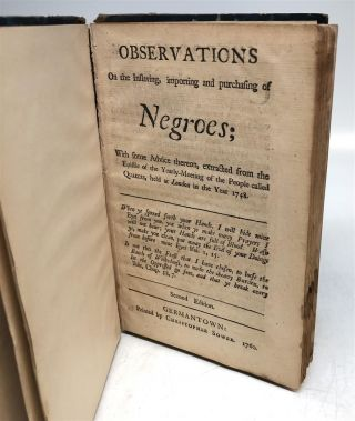 Observations on the Inslaving, importing and purchasing of Negroes; With some Advice thereon,