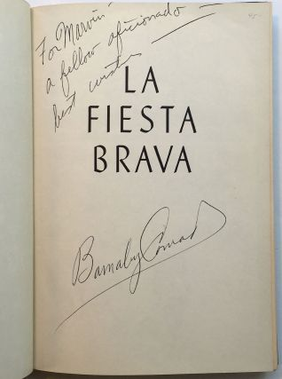 La Fiesta Brava: The Art of the Bull Ring. Barnaby CONRAD