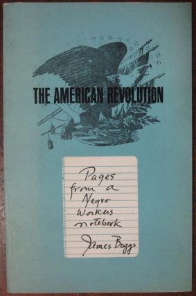 The American Revolution: Pages from a Negro Worker's Notebook. James BOGGS, Ossie Davis, Ruby Dee.