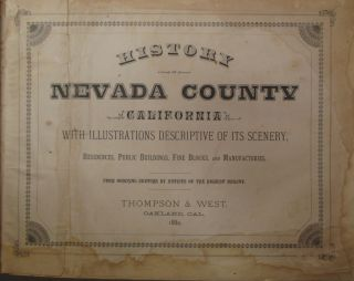 History of Nevada County California with Illustrations Descriptive of Its Scenery, Residences, Public Buildings, Fine Blocks and Manufactories