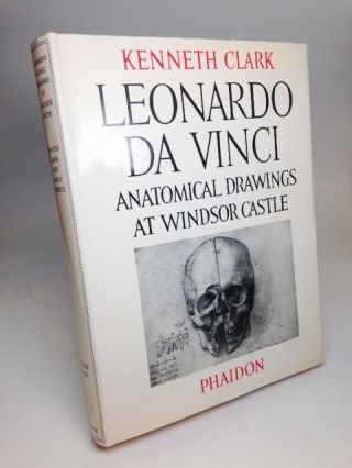 Leonardo Da Vinci in the Collection of Her Majesty the Queen at Windsor Castle. Kenneth CLARK