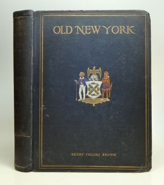 Book of Old New-York. Henry Collins BROWN