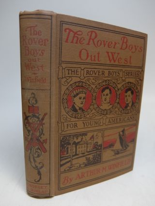 The Rover Boys Out West. Arthur WINFIELD, pseud. for Edward Stratemeyer
