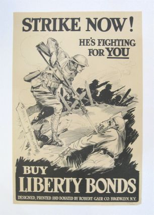 Strike Now! He's Fighting for You. Buy Liberty Bonds. Robert GAIR.