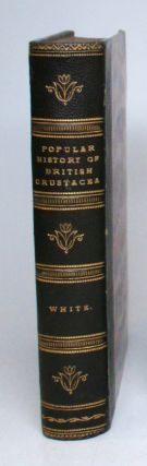 A Popular History of British Crustacea; Comprising a Familiar Account of their Classification and...