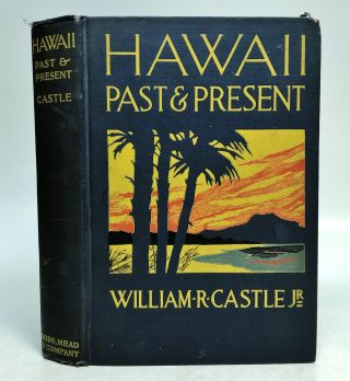 Hawaii; Past and Present. William CASTLE