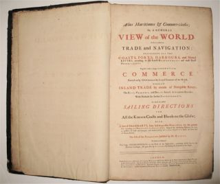 Atlas maritimus & commercialis; or, a general view of the world, so far as relates to trade and navigation / Sailing Directions for All the Known Coasts and Islands on the Glob, with a Sett of Sea-Charts