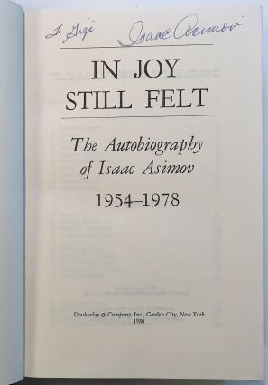 In Joy Still Felt: The Autobiography of Isaac Asimov, 1954-1978. Isaac ASIMOV.