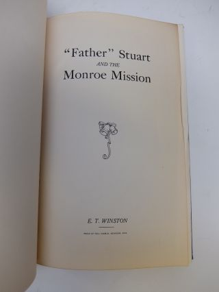 """""""Father"""" Stuart and the Monroe Mission"""