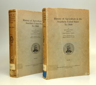 History of Agriculture in the Southern United States to 1860. Lewis Cecil GRAY, Esther Katherine...