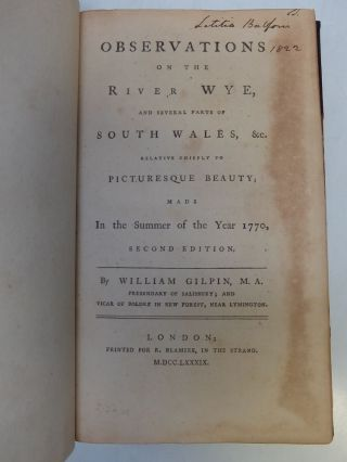 Observations on the River Wye, and Several Parts of South Wales, &c. Relative Chiefly to Picturesque Beauty; Made in the Summer of the Year 1770.