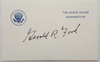 Signed White House Card. Gerald R. FORD, 1913 - 2006