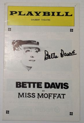 "Signed Playbill -- ""Miss Moffat"" Bette DAVIS, 1908 - 1989"