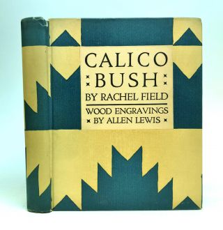 Calico Bush. Rachel FIELD