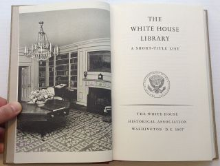 The White House Library: A Short-Title List