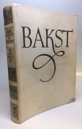 Bakst: The Story of Leon Bakst's Life. Andre LEVINSON