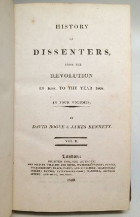 History of Dissenters, from the Revolution in 1688, to the Year 1808.