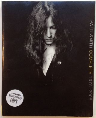 Patti Smith Complete, 1975 - 2006: Lyrics, Reflections & Notes for the Future