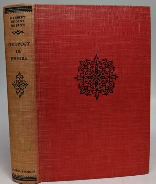 Outpost Of Empire; The Story of the Founding of San Francisco. Herbert Eugene BOLTON