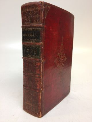 Collection of 12 Almanacs, bound in one volume, all from the year 1772, being the Bissextile or...
