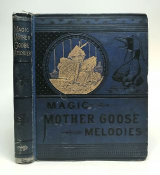 The Old Fashioned Mother Goose's Melodies, Complete With Magic Colored Pictures. MOTHER GOOSE