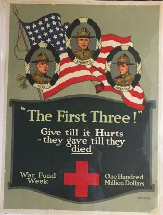 """The First Three!"" Give till it Hurts --they gave till they died.; War Fund Week, One Hundred Million Dollars. KIDDER."