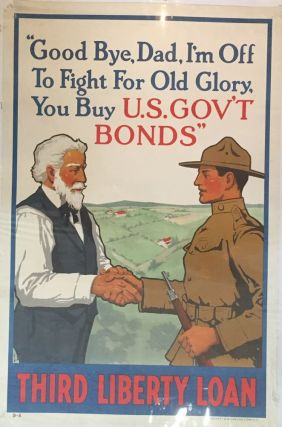 """Good Bye, Dad, I'm Off To Fight For Old Glory, You Buy U.S. GOV'T BONDS""; Third Liberty Loan. Lawrence S. HARRIS."