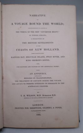 Narrative of a Voyage Round the World; comprehending an account of the wreck of the Ship 'Governor Ready' in Torres Straits; a description of the British Settlements on the coasts of New Holland.Swan River, King George's Sound; Also, the Manners and Customs of the Aboriginal Tribes.