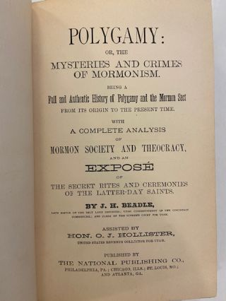 Polygamy or, the Mysteries and Crimes of Mormonism. Being a Full and Authentic History of this Strange Sect From its Origin to the Present Time...