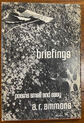 Briefings: Poems Small and Easy. A. R. AMMONS