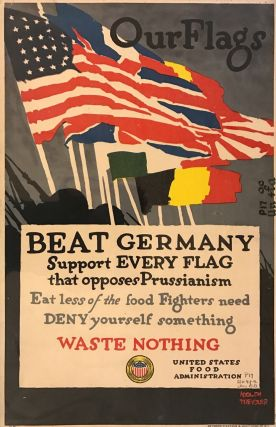 Our Flags Beat Germany Support Every Flag that opposes Prussianism. US Food Administration