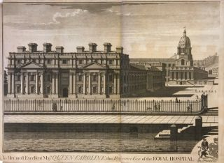To Her most Excellent Maj.ty Queen Caroline, this Perspective View of the Royal Hospital at Greenwich is humbly inscribed by Her Majesty's most Dutiful Subject Thomas Lawranson