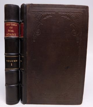 Letters of Mrs. Adams, the Wife of John Adams. With an Introductory Memoir by Her Grandson,...