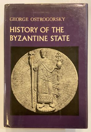 History Of The Byzantine State. George OSTROGORSKY