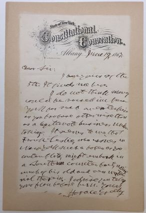 "Autographed letter signed on ""Constitutional Convention"" letterhead. Horace GREELEY, 1811 - 1872"