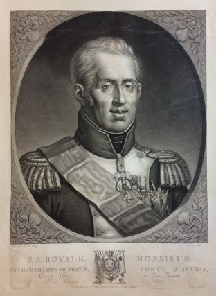 S.A. Royale, Monsieur, Charles-Philippe de France, Comte d'Artois; Charles X, King of France. Noel Francois BERTRAND.
