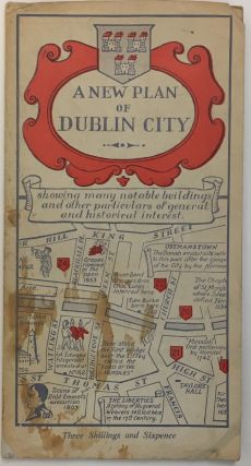A New Plan of Dublin City; showing many notable buildings and other particulars of general and historical interest