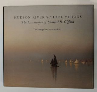 Hudson River School Visions: The Landscapes of Sanford R. Gifford. Kevin J. AVERY, Franklin ed KELLY