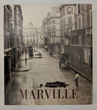 Charles Marville: Photographer of Paris. Sarah KENNEL