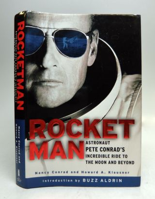 Rocket Man: Astronaut Pete Conrad's Incredible Ride to the Moon and Beyond. Nancy CONRAD, Howard...