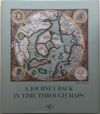 A Journey Back in Time Through Maps. Kevin J. BROWN