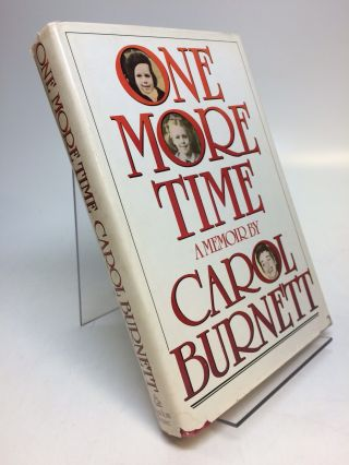 One More Time: A Memoir. Carol BURNETT