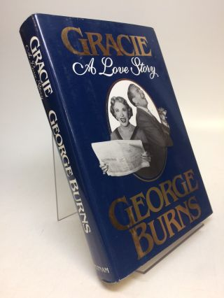 Gracie: A Love Story. George BURNS